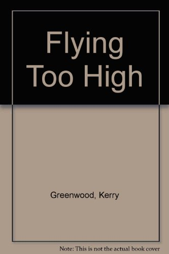 9780449147771: Flying Too High