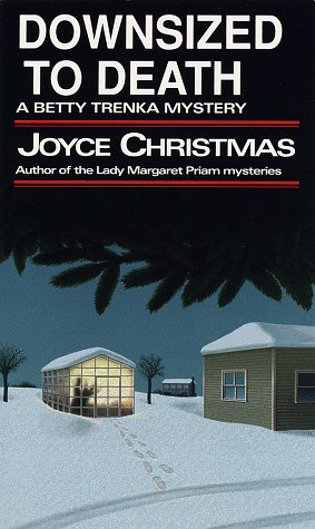 Downsized to Death (Betty Trenka Mystery): Christmas, Joyce