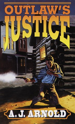 Outlaw's Justice: A.J. Arnold