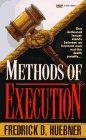Methods of Execution: Huebner, Frederick D.