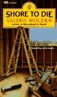 Shore to Die: Wolzien, Valerie