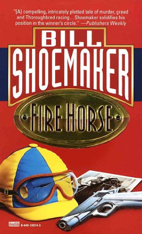 Fire Horse: Shoemaker, Bill
