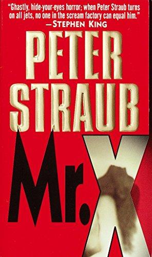 Mr. X: A Novel: Peter Straub
