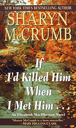 If I'd Killed Him When I Met Him (Elizabeth MacPherson, Bk 8): McCrumb, Sharyn