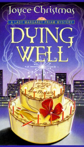 Dying Well: A Lady Margaret Priam Mystery: Christmas, Joyce