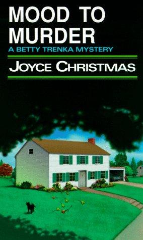 Mood to Murder (Betty Trenka Series, 4): Christmas, Joyce