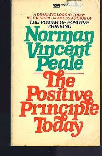 The Positive Principle Today: How to Renew and Sustain the Power of Positive Thinking: Norman ...