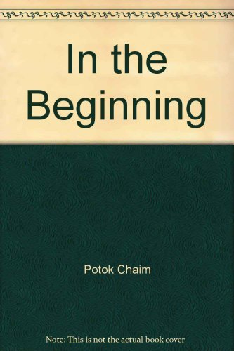 In the Beginning: Potok, Chaim