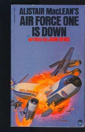 9780449200872: Alistair MacLean's Air Force One Is Down