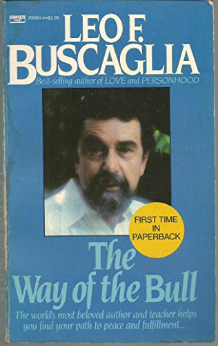 The Way of the Bull: Buscaglia, Leo F.