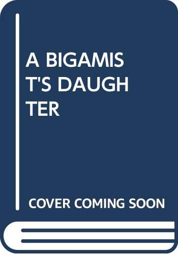 9780449201053: A Bigamist's Daughter