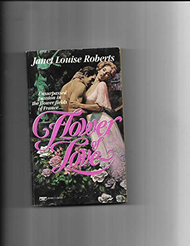 FLOWER OF LOVE: Roberts, Janet Louise