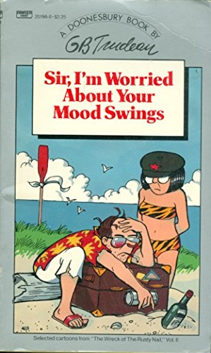 Sir, I'm Worried About Your Mood Swings (9780449201985) by Trudeau, G.B.