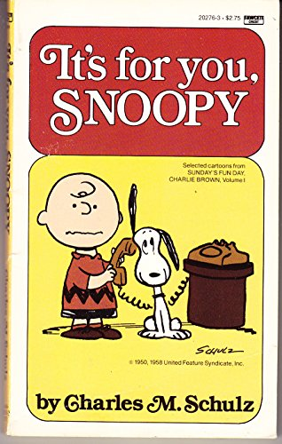 IT'S FOR YOU, SNOOPY. (Selected Cartoons from: Schulz, Charles M.