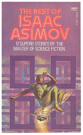 9780449202883: The Best of Isaac Asimov