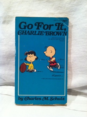 GO FOR IT, CHARLIE BROWN.