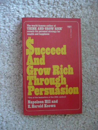 9780449202982: Succeed and Grow Rich Through Persuasion