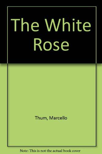 9780449203231: The White Rose