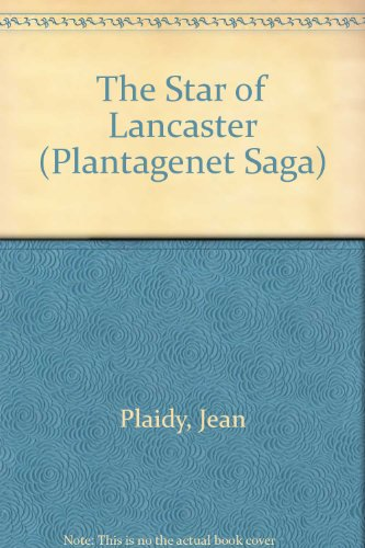 9780449204160: The Star of Lancaster (Plantagenet Saga)