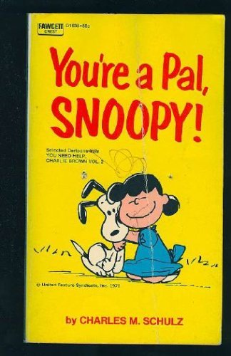 9780449204535: YOU'RE A PAL,SNOOPY