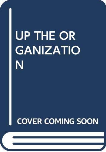 9780449205051: Up the Organization