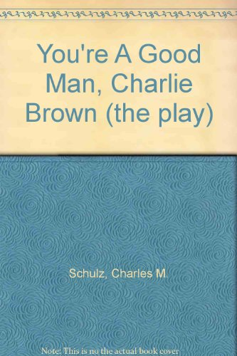9780449205563: You're A Good Man, Charlie Brown (the play)
