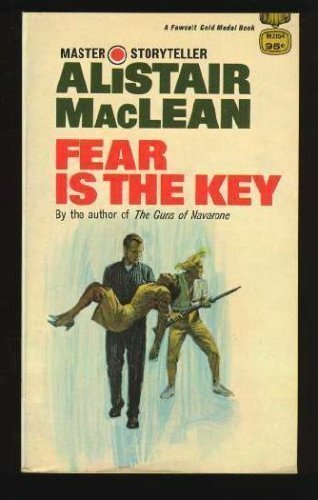 Fear Is the Key (0449205789) by Alistair MacLean