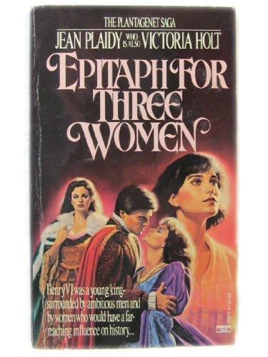 9780449206317: Epitaph for Three Women (Plantagenet Saga)
