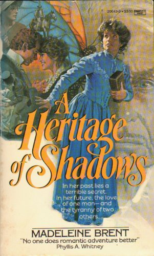 A Heritage of Shadows: Brent, Madeleine