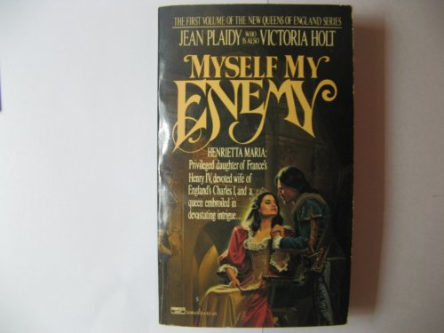 9780449206485: Myself My Enemy (The Queens of England, Vol. 1)