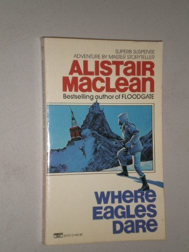 Where Eagles Dare (0449207072) by Alistair Maclean