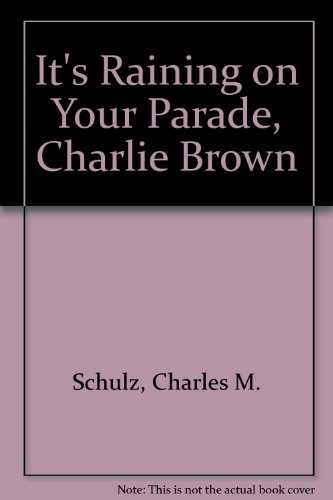 9780449207154: It's Raining on Your Parade, Charlie Brown
