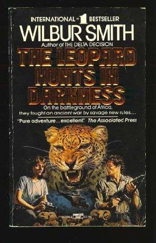 The Leopard hunts in Darkness: Smith, Wilbur: