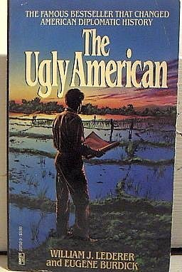 The Ugly American: Lederer, William J.