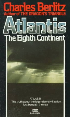 Atlantis: The Eighth Continent: Berlitz, Charles