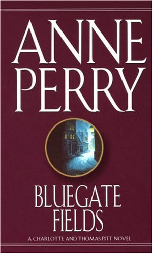 Bluegate Fields: A Charlotte and Thomas Pitt: Perry, Anne