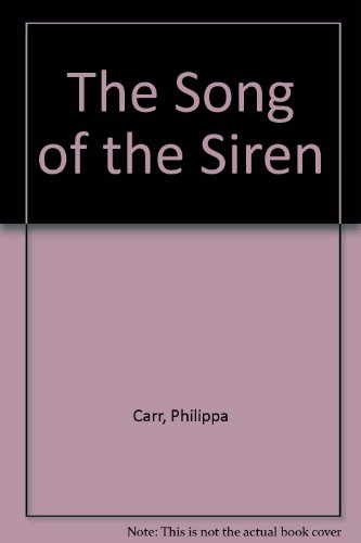 The Song of the Siren: Carr, Philippa