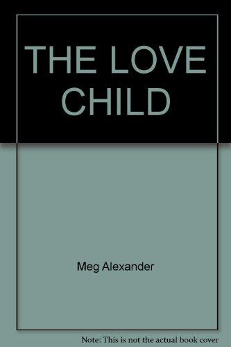 9780449208656: THE LOVE CHILD