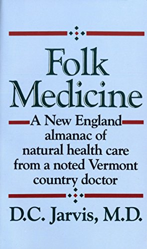 9780449208809: Folk Medicine: A New England Almanac of Natural Health Care From a Noted Vermont Country Doctor