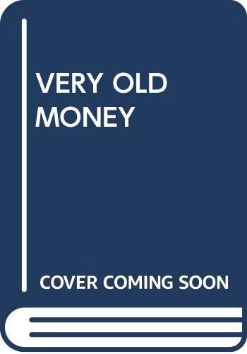 9780449209158: Very Old Money
