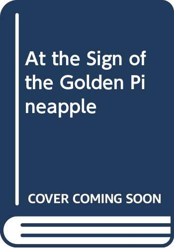 9780449209318: At the Sign of the Golden Pineapple