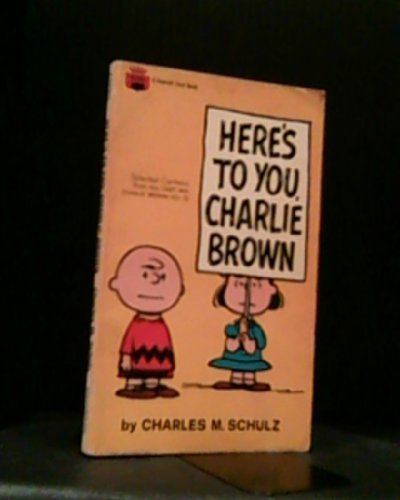 Here's to You, Charlie Brown (9780449210024) by Charles M. Schulz