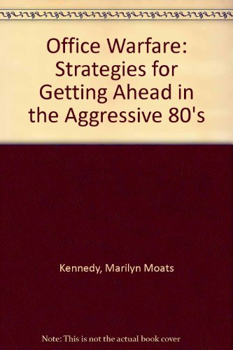 9780449210161: Office Warfare: Strategies for Getting Ahead in the Aggressive 80's