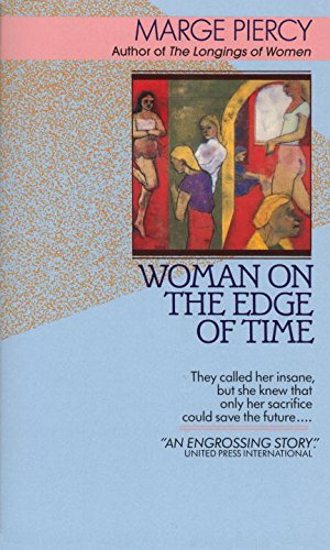 Woman on the Edge of Time: Piercy, Marge