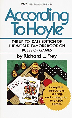 According to Hoyle: The Up-to-Date Edition of: Frey, Richard L.