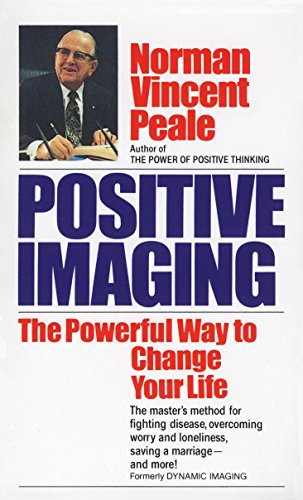 9780449211144: Positive Imaging: The Powerful Way to Change Your Life