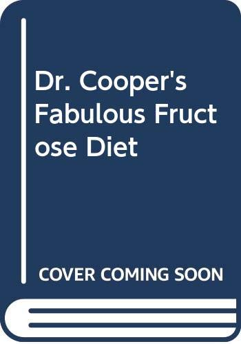 9780449211229: Dr. Cooper's Fabulous Fructose Diet
