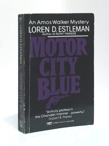 MOTOR CITY BLUE: Estleman, Loren D.