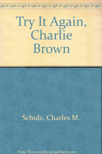 TRY IT AGAIN,C.BROWN (0449213129) by Charles M. Schulz