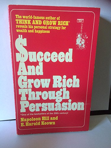 9780449213490: SUCCEED GROW PERSUSN by Hill, Napoleon